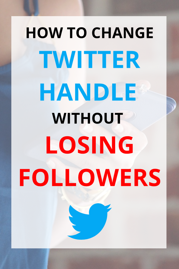 How To Change Twitter Handle without losing followers